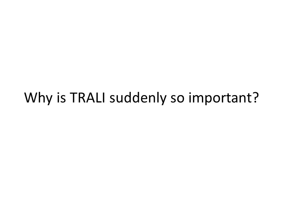 Why is TRALI suddenly so important