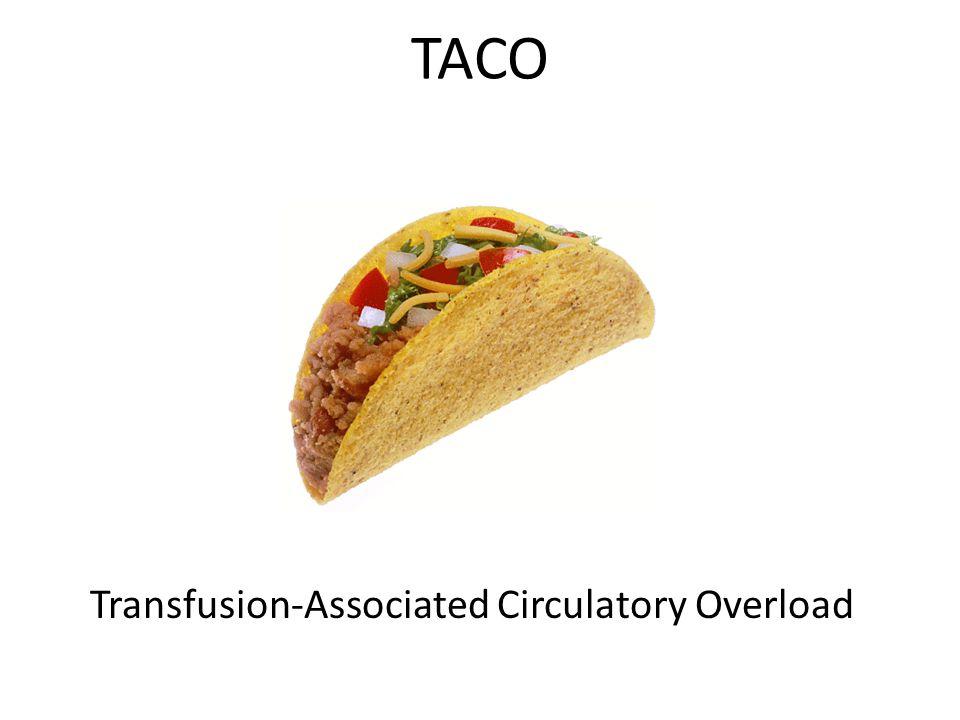 TACO Transfusion-Associated Circulatory Overload