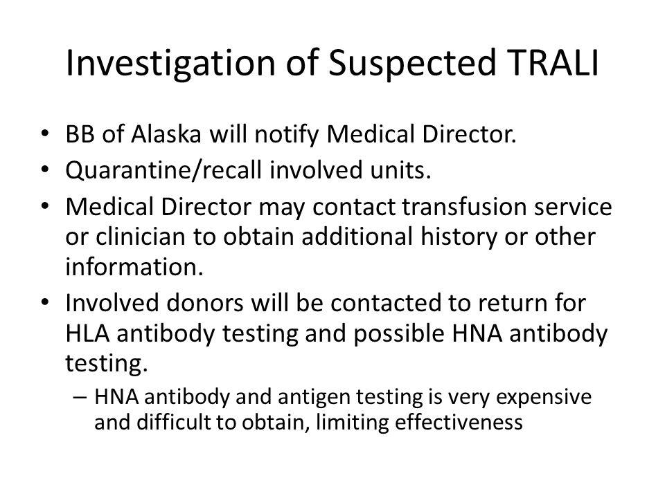 Investigation of Suspected TRALI BB of Alaska will notify Medical Director.