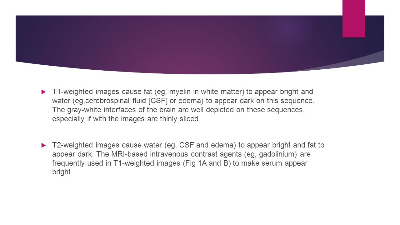 T1-weighted image at the level of midbrain.A. The cerebrospinal fluid (CSF) appears dark.