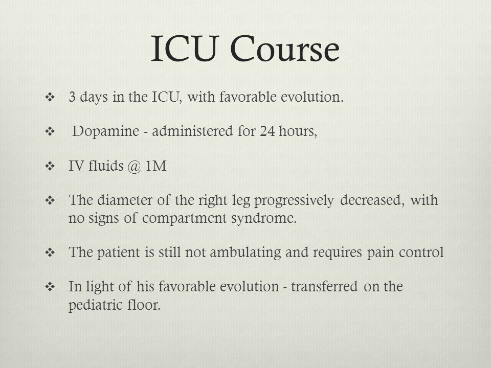 ICU Course  3 days in the ICU, with favorable evolution.