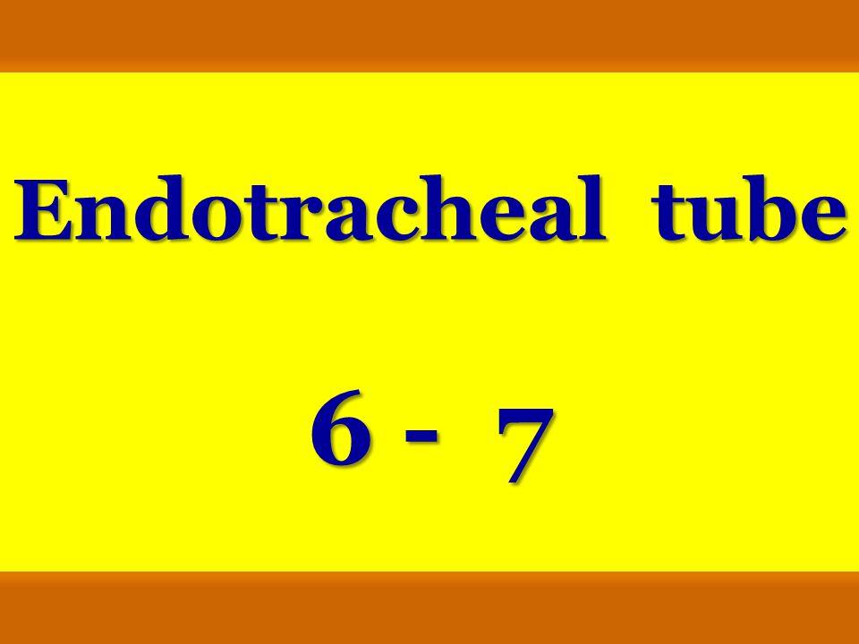Endotracheal tube 6 - 7