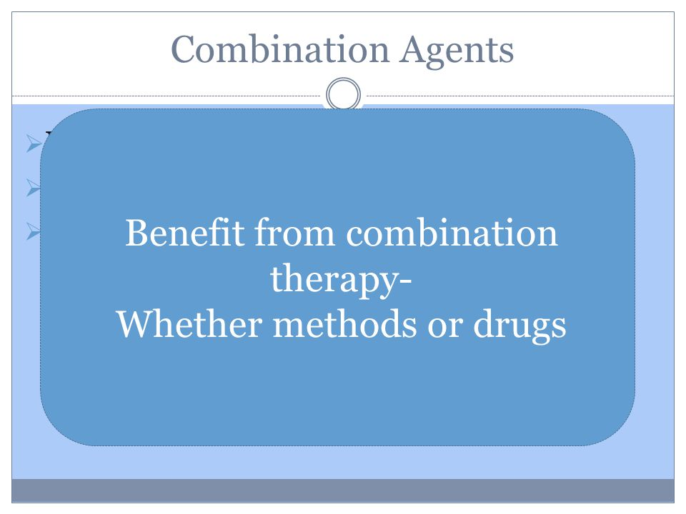 Combination Agents  Buspirone & Meperidine  Buspirone & Dexmedetomidine  Dexmedetomidine & Meperidine Benefit from combination therapy- Whether methods or drugs