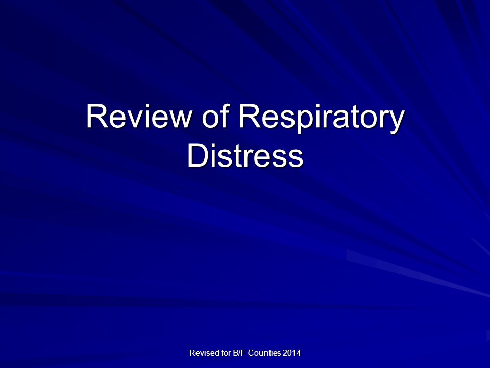 Review of Respiratory Distress Revised for B/F Counties 2014