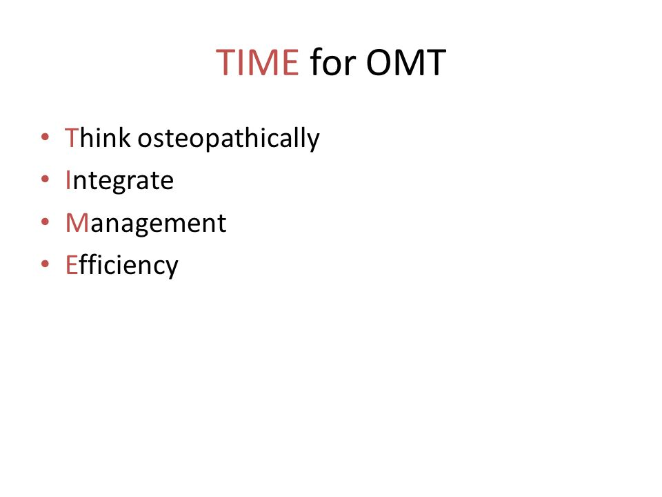 TIME for OMT Think osteopathically Integrate Management Efficiency