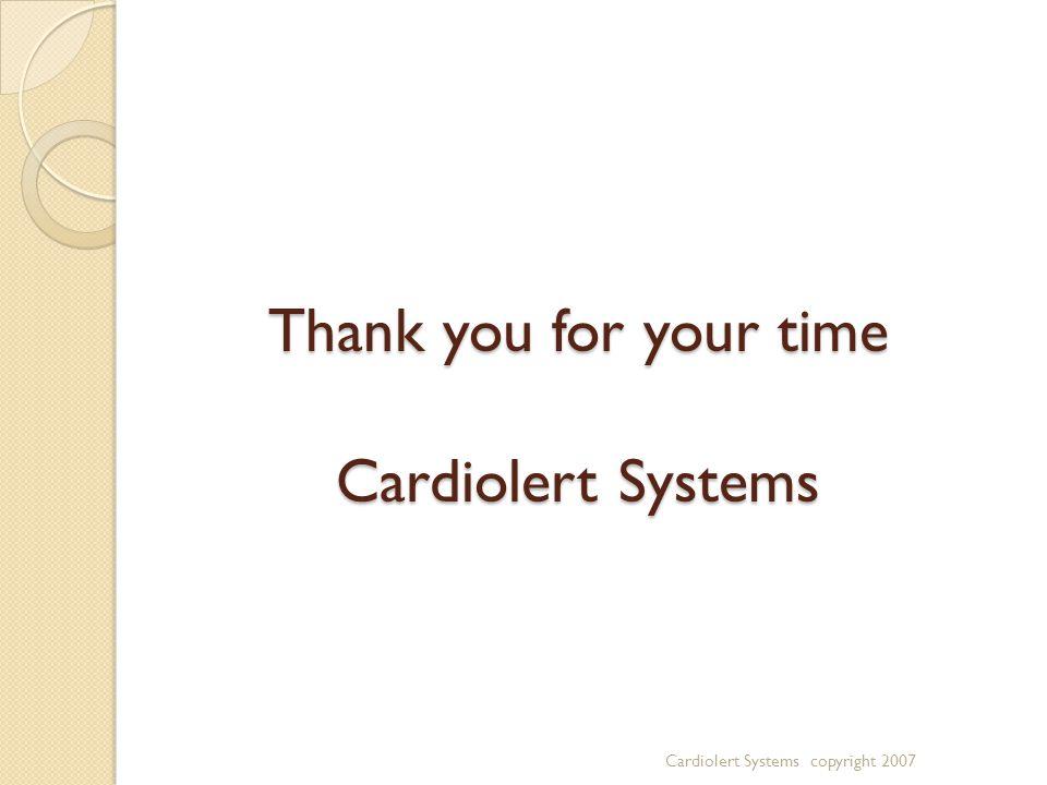 Diagnostic Matrix Sup-SVISup-TSRStd-SVIStd-TSRDiagnosis Case 3DecreasedIncreased DecreasedHeart failure Case 2NormalDecreasedIncreased Greatly Decreased Arteriolar Dilating Medication Case 1Normal Greatly Decreased Increased Venous Insufficiency Cardiolert Systems copyright 2007