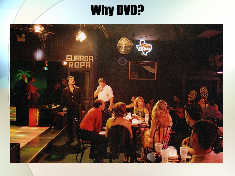 Why DVD?