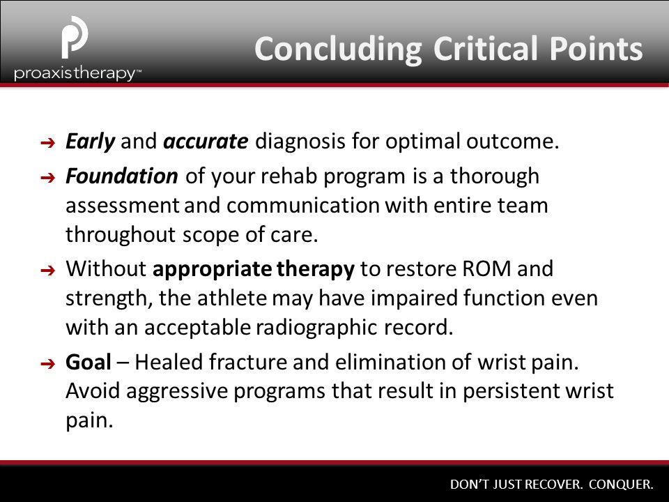 DON'T JUST RECOVER. CONQUER. ➔ Early and accurate diagnosis for optimal outcome. ➔ Foundation of your rehab program is a thorough assessment and commu