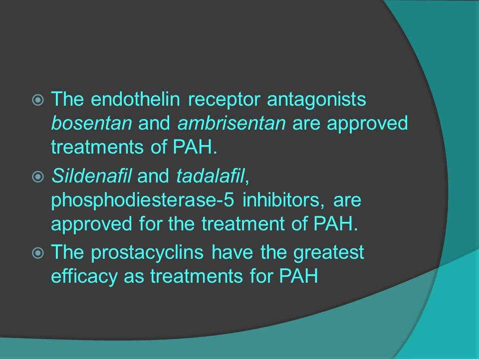  The endothelin receptor antagonists bosentan and ambrisentan are approved treatments of PAH.