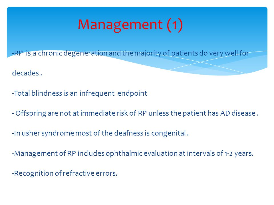 -RP is a chronic degeneration and the majority of patients do very well for decades.