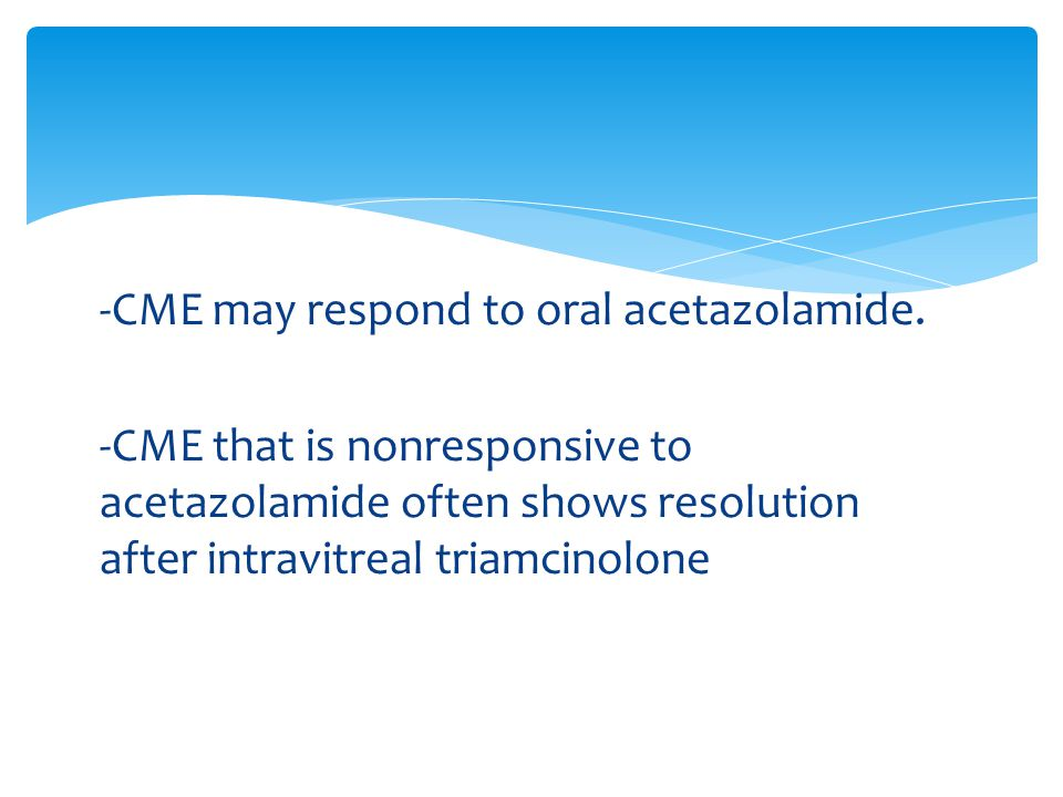 -CME may respond to oral acetazolamide.