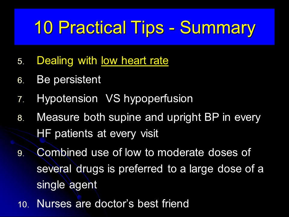 10 Practical Tips - Summary 5.Dealing with low heart rate 6.