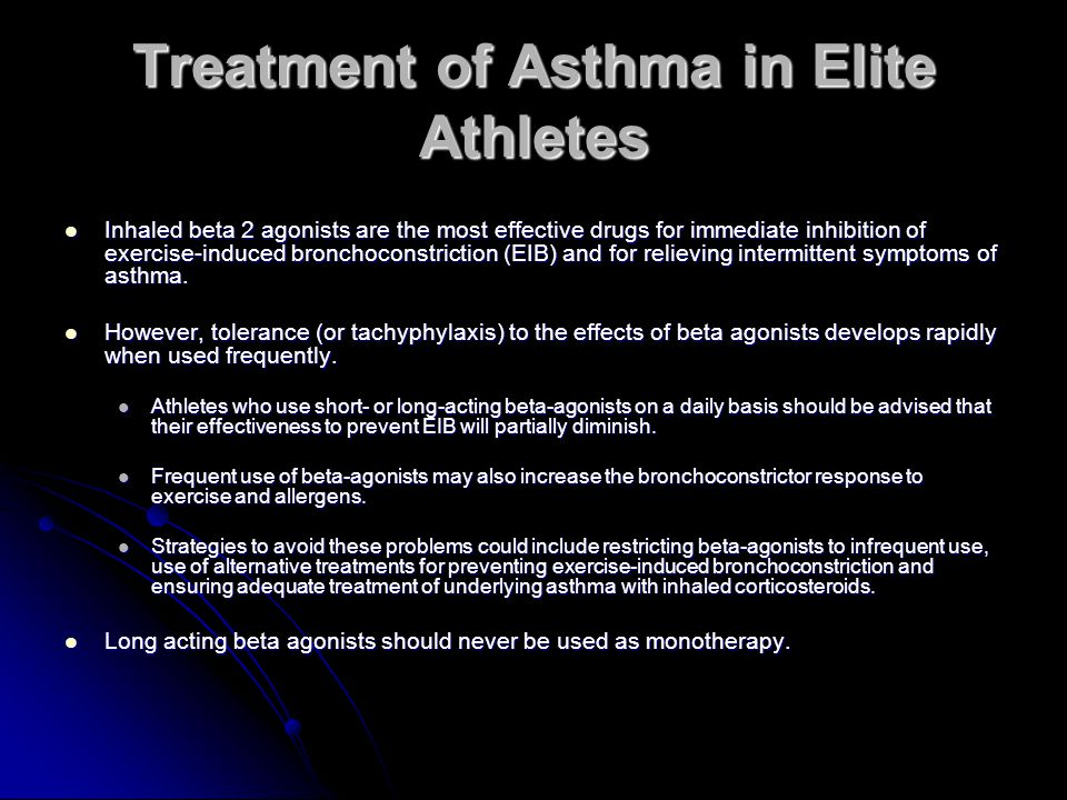 Treatment of Asthma in Elite Athletes Inhaled beta 2 agonists are the most effective drugs for immediate inhibition of exercise-induced bronchoconstri