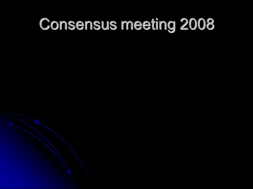 Consensus meeting 2008