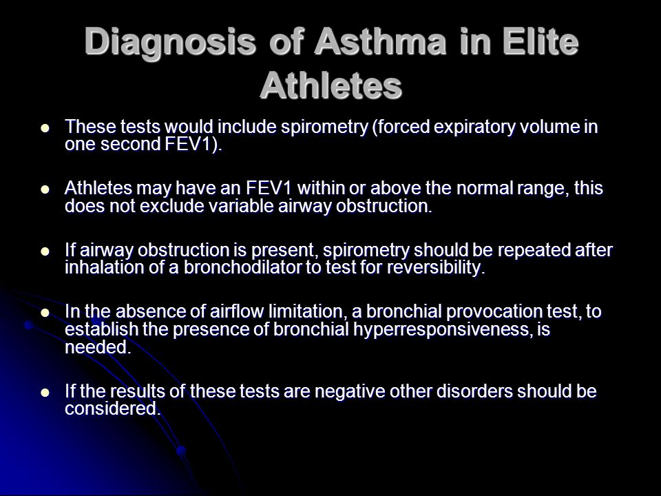 Diagnosis of Asthma in Elite Athletes These tests would include spirometry (forced expiratory volume in one second FEV1).