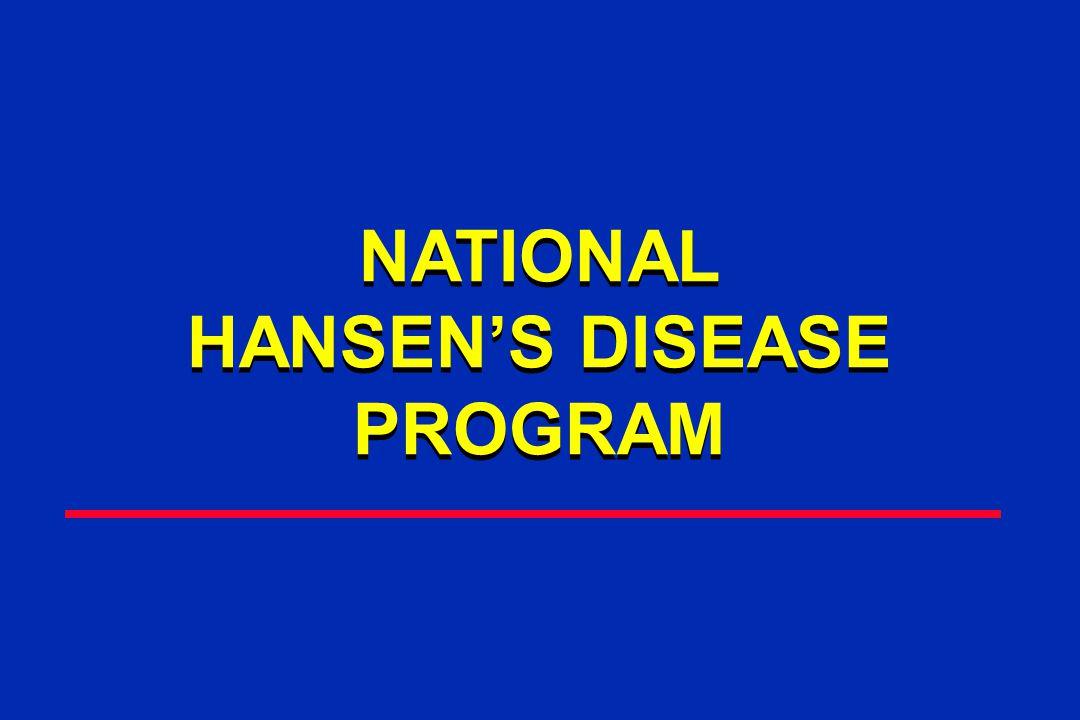 NATIONAL HANSEN'S DISEASE PROGRAM NATIONAL HANSEN'S DISEASE PROGRAM