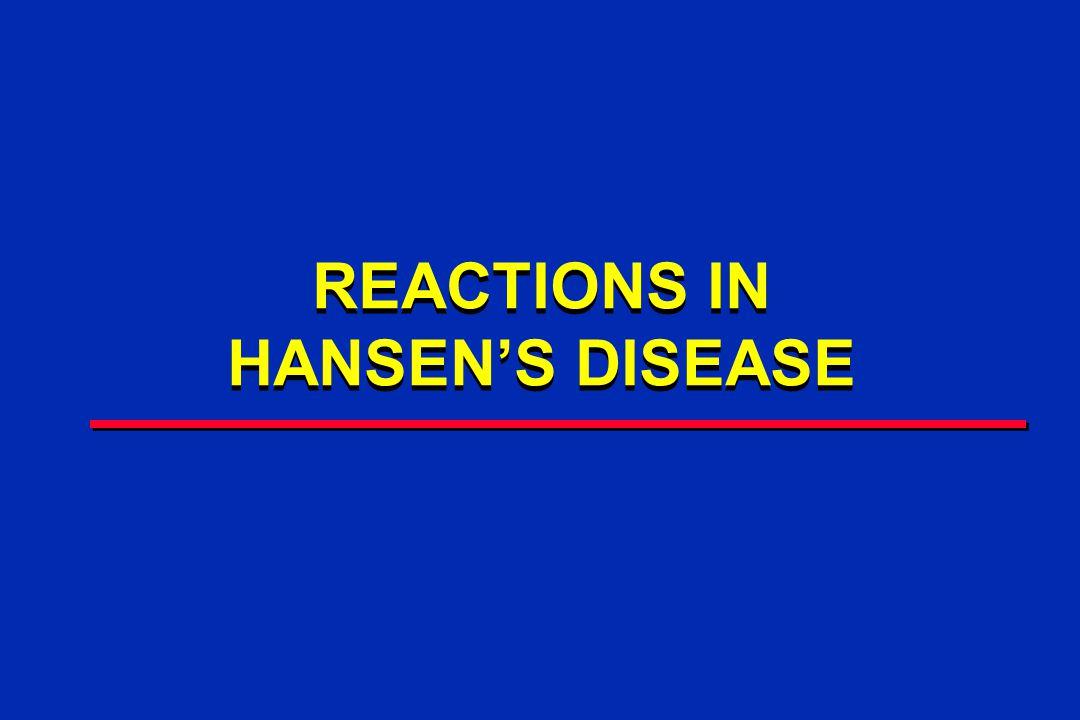 REACTIONS IN HANSEN'S DISEASE REACTIONS IN HANSEN'S DISEASE