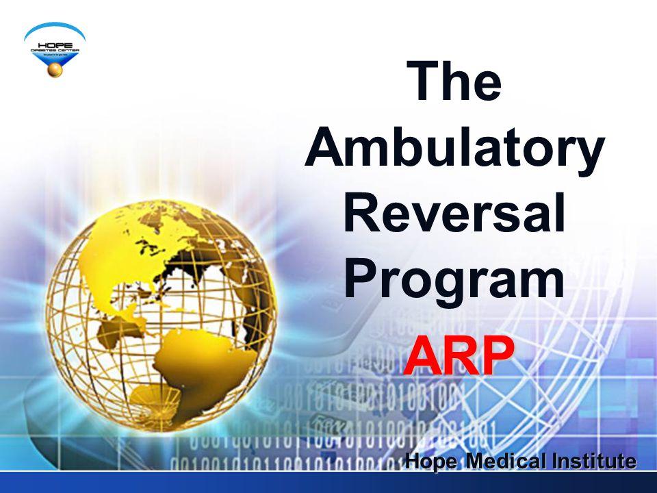 The Ambulatory Reversal Program Hope Medical Institute ARP