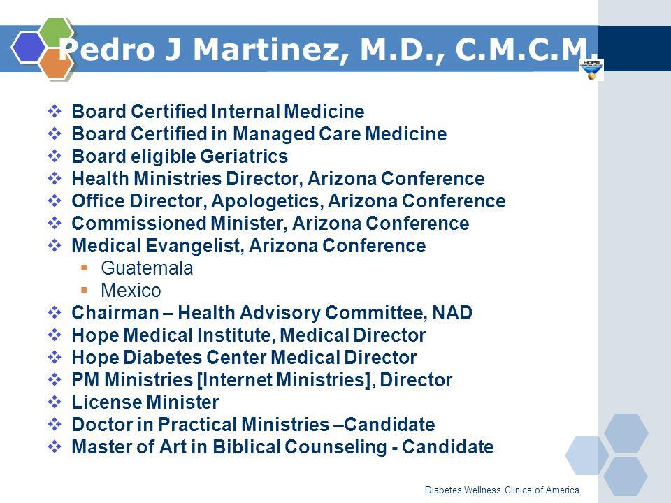www.themegallery.com Pedro J Martinez, M.D., C.M.C.M.