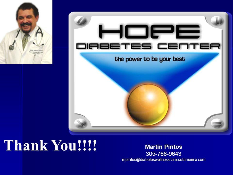 Thank You!!!! Martin Pintos 305-766-9643 mpintos@diabeteswellnessclinicsofamerica.com