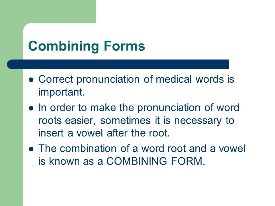 REVIEW A combining vowel IS used to link one root to another root, and before a suffix that begins with a consonant.