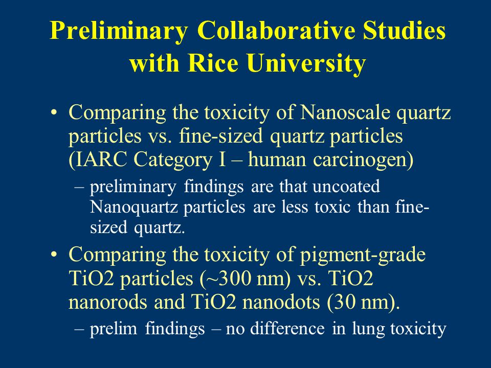 Preliminary Collaborative Studies with Rice University Comparing the toxicity of Nanoscale quartz particles vs.