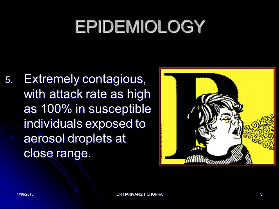 EPIDEMIOLOGY 4. Majority of cases occur from July through October. 4/18/20157DR HARIVANSH CHOPRA