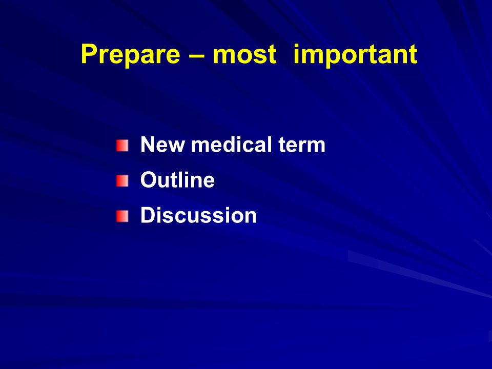 Prepare – most important New medical term Outline Discussion