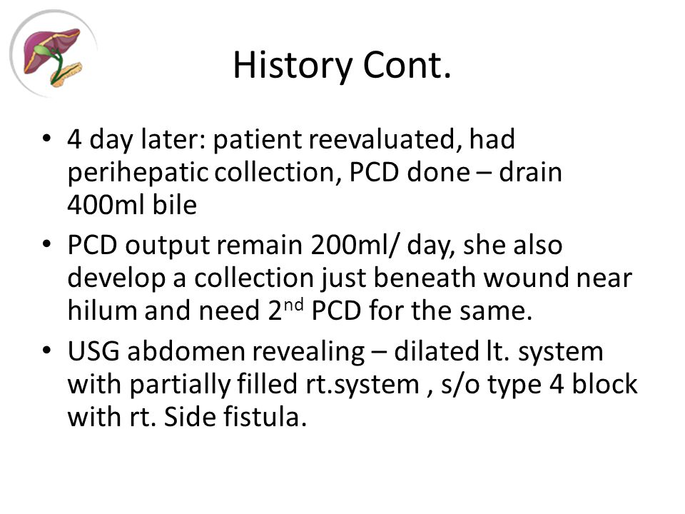 History cont.Seg 8 PTBD done by intervention radiologist Dr.