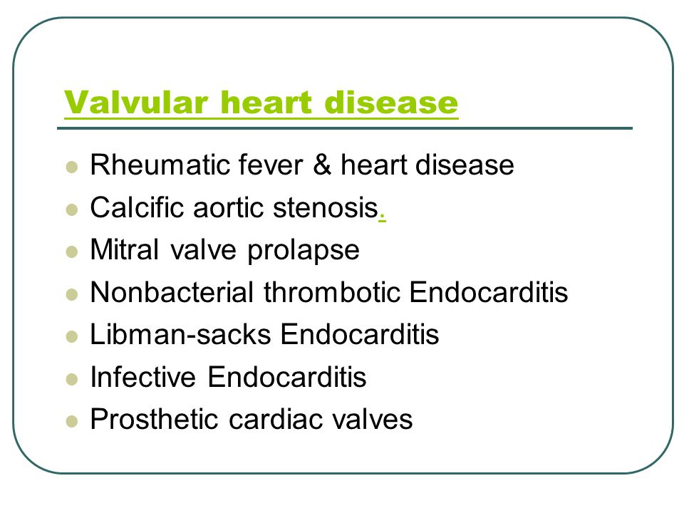 Valvular heart disease Rheumatic fever & heart disease Calcific aortic stenosis..