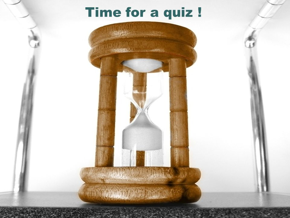 Time for a quiz !
