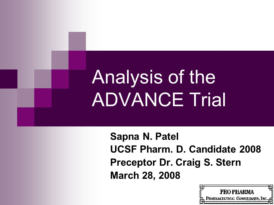 Analysis of the ADVANCE Trial Sapna N. Patel UCSF Pharm.