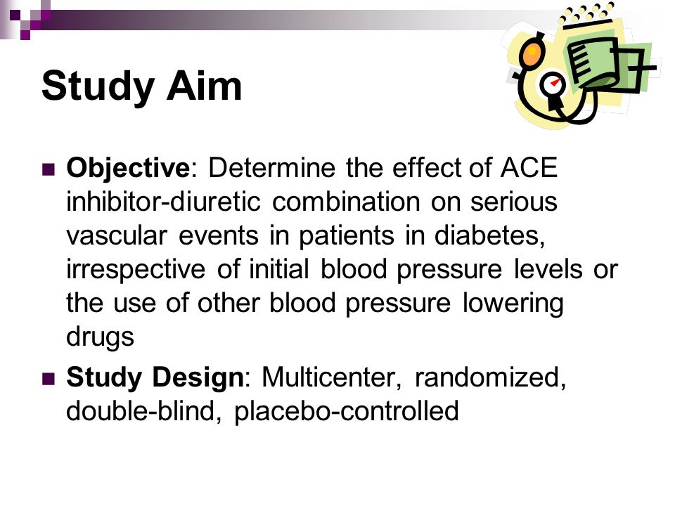 Study Aim Objective: Determine the effect of ACE inhibitor-diuretic combination on serious vascular events in patients in diabetes, irrespective of initial blood pressure levels or the use of other blood pressure lowering drugs Study Design: Multicenter, randomized, double-blind, placebo-controlled