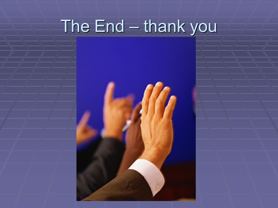 The End – thank you