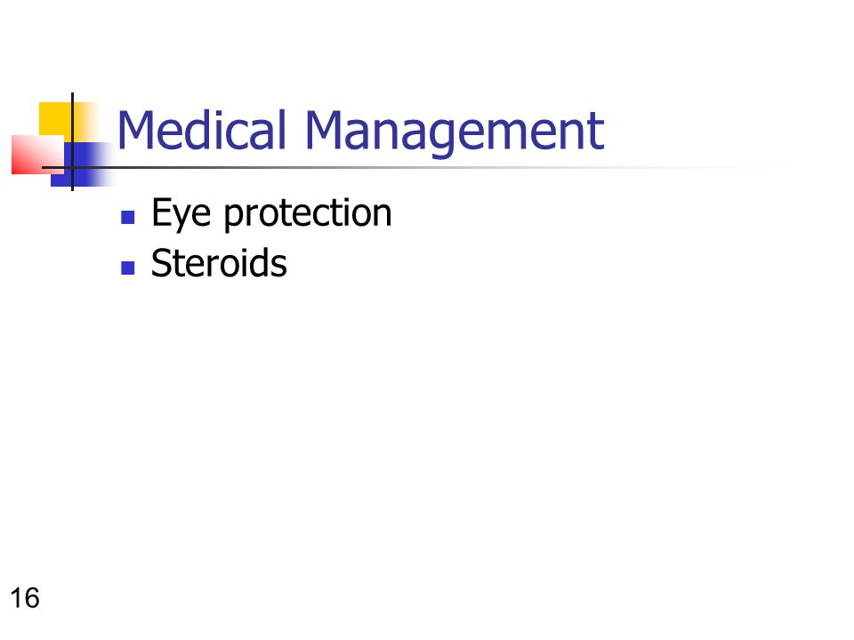 16 Medical Management Eye protection Steroids