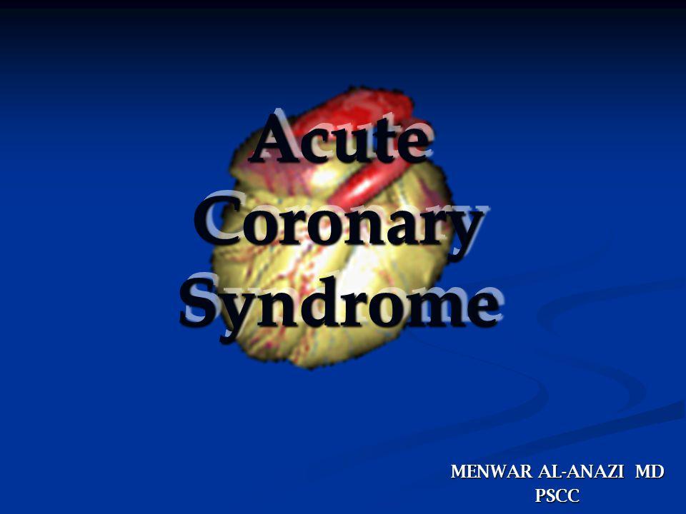 MENWAR AL-ANAZI MD PSCC Acute Coronary Syndrome