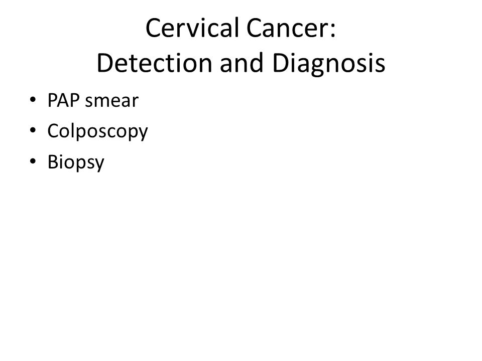 Clinical features Post coital bleeding Intermenstrual bleeding Excessive menstrual bleeding Fowl smelling discharge and backache are late symptoms Vesico-vaginal or recto-vaginal fistulae Metastasis