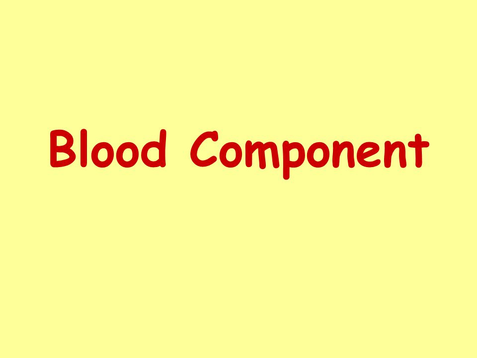 Whole Blood (WB) Packed Cell (PC) Washed Red Cell (WRC) Platelet Concentration Fresh Frozen Plasma (FFP) Cryo Precipitation Albumin Coagulation Factors Immunoglobulins