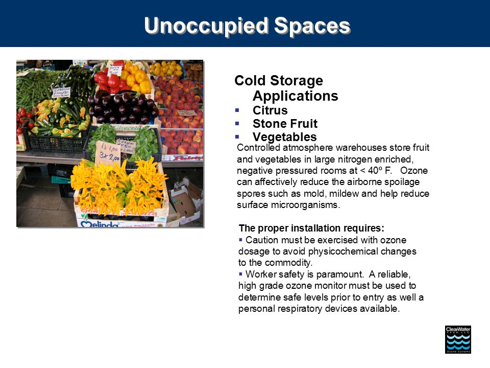 Unoccupied Spaces Cold Storage Applications  Citrus  Stone Fruit  Vegetables Controlled atmosphere warehouses store fruit and vegetables in large n