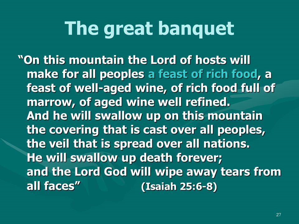 28 The great banquet The invitation: Look at how much room there is at the banquet (verses 22, 23)Look at how much room there is at the banquet (verses 22, 23) and still there is room …. that my house may be filled (Luke 24:22, 23)