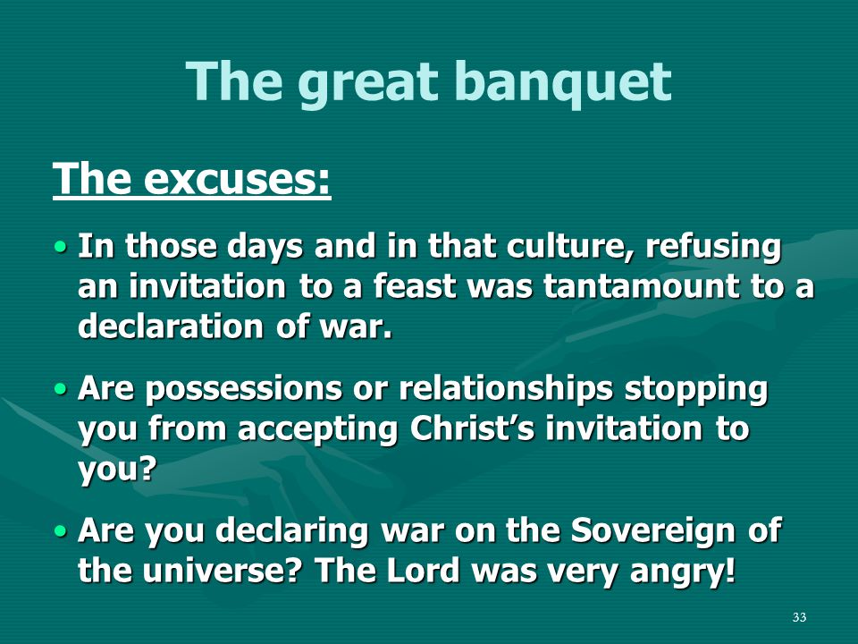 34 The great banquet The inclusions: The Pharisees would have laughed at the idea that the poor, crippled, blind and lame might be invited to the final great banquet.The Pharisees would have laughed at the idea that the poor, crippled, blind and lame might be invited to the final great banquet.