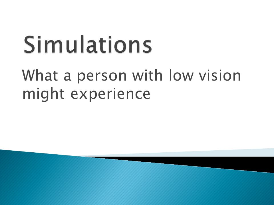 What a person with low vision might experience