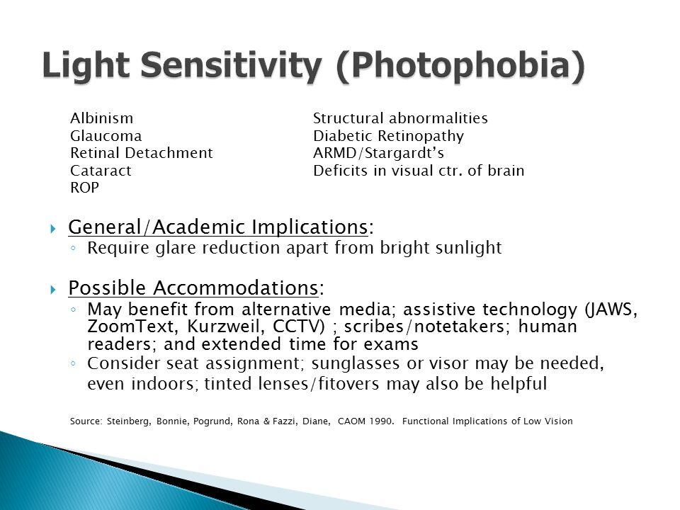 AlbinismStructural abnormalities GlaucomaDiabetic Retinopathy Retinal DetachmentARMD/Stargardt's CataractDeficits in visual ctr.