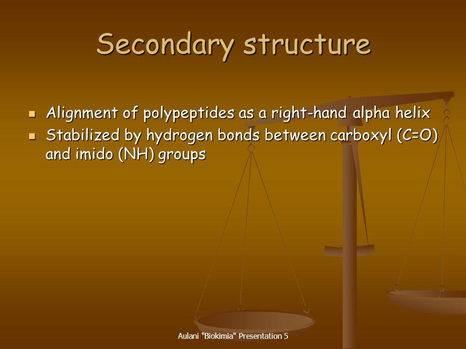 Aulani Biokimia Presentation 5 Secondary structures  -helix ß-sheet