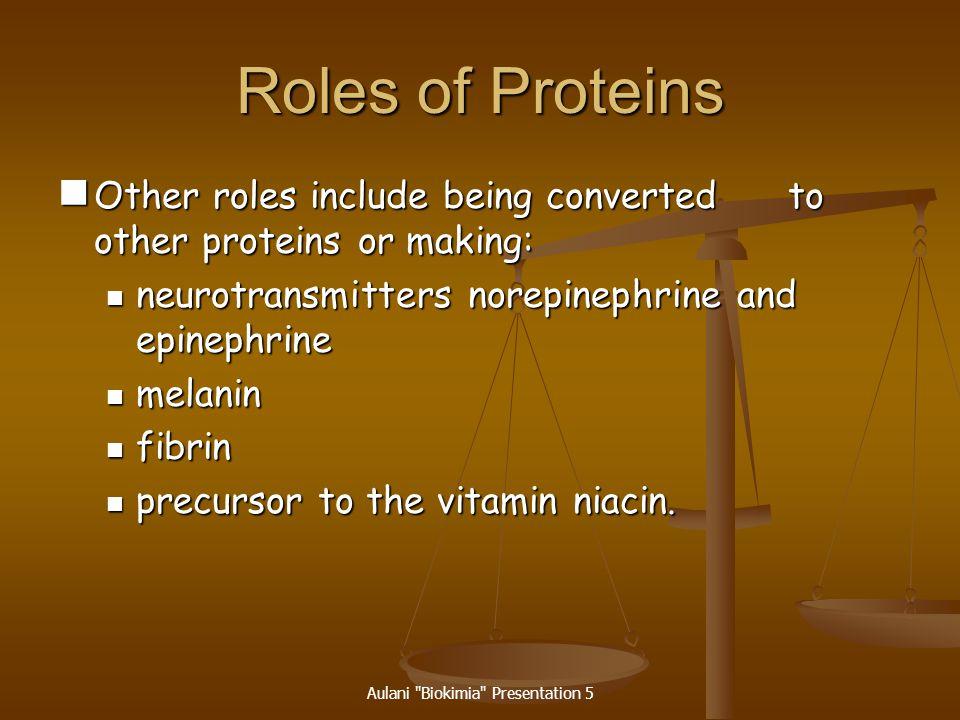 Aulani Biokimia Presentation 5 Roles of Proteins Source of energy.