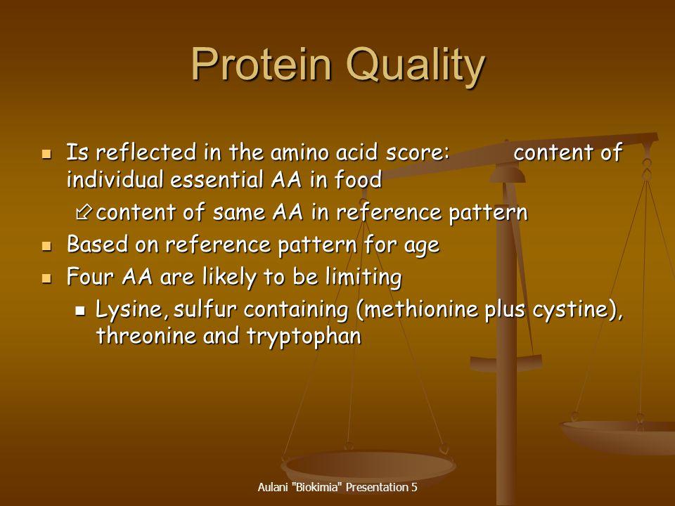 Aulani Biokimia Presentation 5 Protein Quality High-quality proteins High-quality proteins Digestibility Digestibility Animal vs.