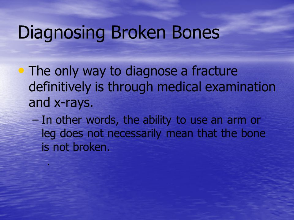 Broken Bones Broken bones can be a level 1, 2, or 3 emergency.