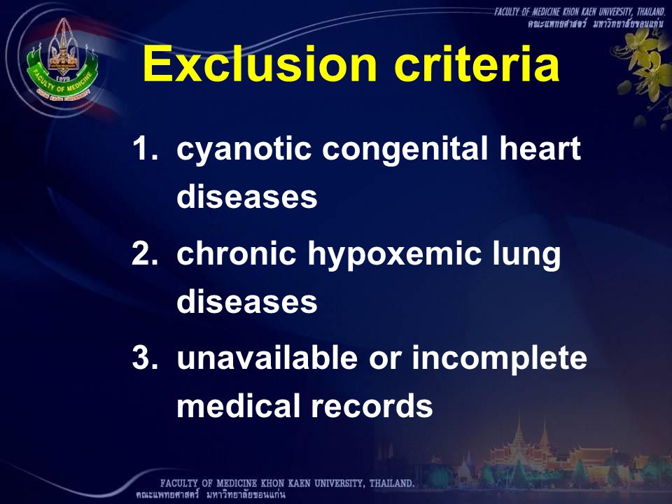 Exclusion criteria 1.cyanotic congenital heart diseases 2.chronic hypoxemic lung diseases 3.unavailable or incomplete medical records