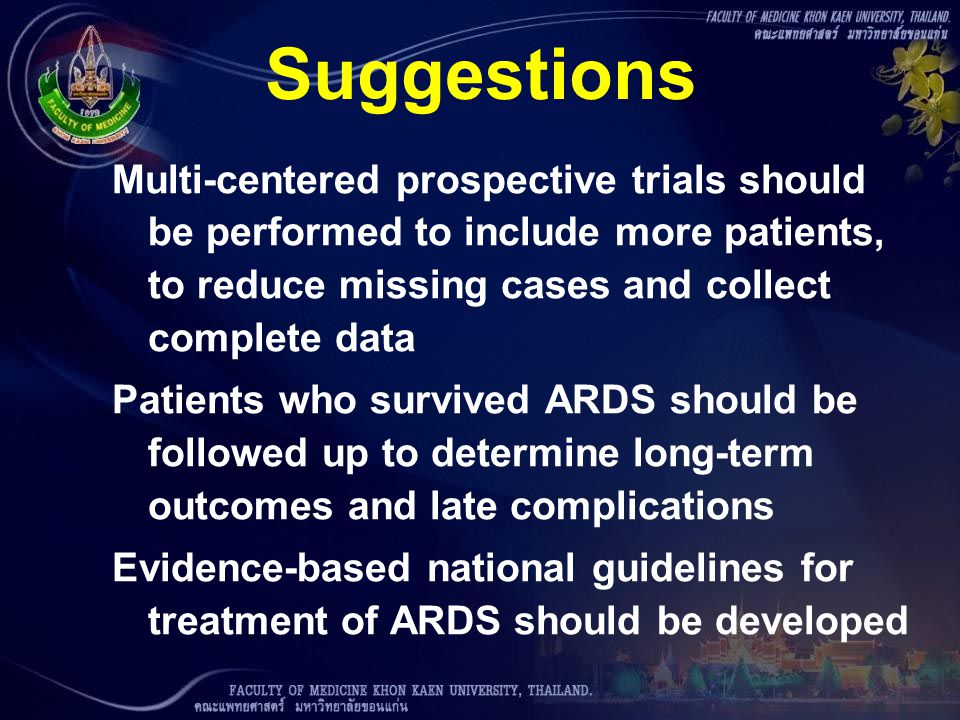 Suggestions Multi-centered prospective trials should be performed to include more patients, to reduce missing cases and collect complete data Patients