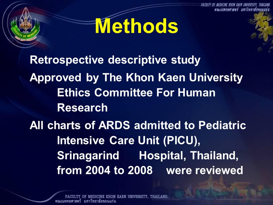 Methods Retrospective descriptive study Approved by The Khon Kaen University Ethics Committee For Human Research All charts of ARDS admitted to Pediat